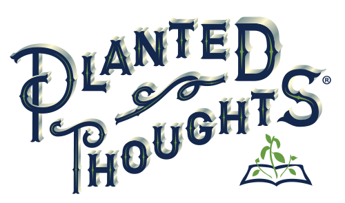 Planted Thoughts